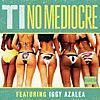 No Mediocre (feat. Iggy Azalea)