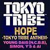 HOPE -TOKYO TRIBE ANTHEM