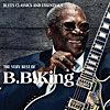 The Very Best of B.B. King (Blues Classics and Essentials)