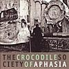 The Crocodile Society of Aphasia