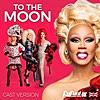 To the Moon (feat. The Cast of RuPaul's Drag Race UK)