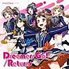 Dreamers Go!/Returns - Single