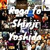 Road to Shinji Yoshida