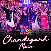 Chandigarh Mein (From