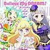 Believe My DREAM!