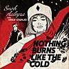 Nothing Burns Like the Cold (feat. Vince Staples)