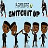Switch It Up (feat. Cub$kout)