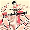 Let's Go Bowling - Single