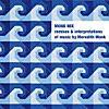 Monk Mix - Remixes & Interpretations of Music By Meredith Monk, Vol. 1