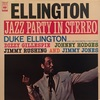 ELLINGTON JAZZ PARTY IN STEREO/DUKE ELLINGTON AND HIS ORCHESTRA