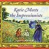 """【英語-多読】絵本~""""Katie Meets the Impressionists""""~洋書で楽しく学ぼ♪"""
