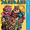 ドラゴンボール作者が描く一巻完結漫画『SAND LAND』感想と見所紹介