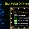 Situs Agen Poker Online Yang Bisa Dipercaya