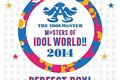 "THE IDOLM@STER M@STERS OF IDOL WORLD!! 2014 ""PERFECT BOX!"""