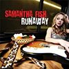 【Roots Music】Samantha Fish - Runaway (2012)