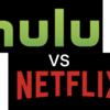 Hulu vs. NetFlix 英語上達のためにはどちらがおすすめ?