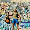 Jack Johnson / All The Light Above It Too