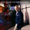 ポール・ウェラーの新曲「Brand New Toy」のPV公開〜最新ベストアルバム「More Modern Classics」収録