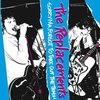 Sorry Ma Forgot to Take Out the Trash | Replacements