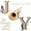 Trumpet Duo NEO 1st Album 「JOY~Be Happy with Music~」発売中!
