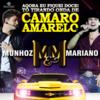 Camaro Amarelo / Munhoz e Mariano