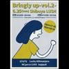 Bringly up-vol.2- @渋谷LUSH