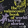 世界のモダン・ホラーアンソロジー The Valancourt Book of World Horror Stories