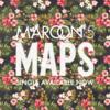 Maroon 5 - Maps 歌詞和訳