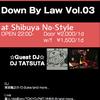 いよいよ明後日!!21日金曜日! #渋谷No-Style にて #DownByLaw Vol.03!