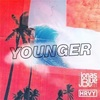 Jonas Blue feat. HRVY の Younger 和訳