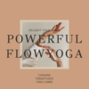 POWERFUL Flow YOGA