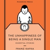 The Unhappiness of Being a Single Man / フランツ・カフカ