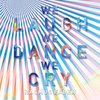 We Laugh We Dance We Cry / Rasmus Faver