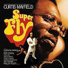 Super Fly - Curtis Mayfield