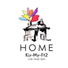 「Kis-My-Ft2 LIVE TOUR 2021 HOME」セットリスト