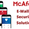 McAfee's security solutions to protect e-wallets