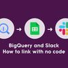 BigQueryでの集計結果をノーコードでSlackに定期投稿してみた