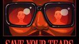 【歌詞和訳】Save Your Tears (Remix) - Ariana Grande:アリアナ・グランデ & The Weeknd :ザ・ウィークエンド