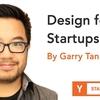 スタートアップのためのデザイン Part 2 (Startup School 2018 #12, Garry Tan)