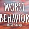 【歌詞和訳】ワースト・ビヘイバー - アリアナグランデ:worst behavior - Ariana Grande