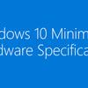 Windows 10のシステム要件とアップグレードパス公開~7以降直接UG可能、RTはUG自体対象外