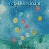 T.K.O. - Total Knock Out
