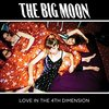 The Big Moon / Love In The 4th Dimension