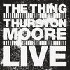 The Thing & Thurston Moore / LIVE