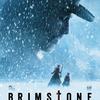 生き残りの叙事詩・ウエスタンスリラー映画「Brimstone(ブリムストーン)」
