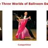 ボールルームダンス(社交ダンス)の3つの世界