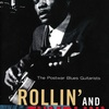 ROLLIN' AND TUMBLIN': The Postwar Blues Guitarists