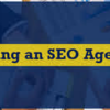 How to Hire the Right SEO Agency