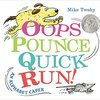 Oops Pounce Quick Run! : An Alphabet Caper By Mike Towhy