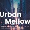 【配信アルバム】勉強がはかどるUrban-Mellow Music -集中力が高まるインストゥルメンタルBGM-
